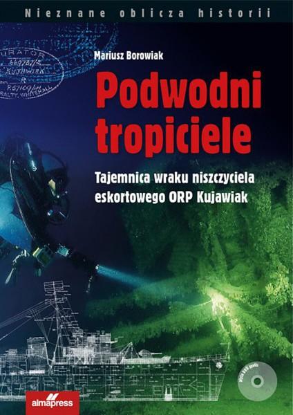 Podwodni tropiciele - Tajemnica wraku niszczyciela eskortowego ORP Kujawiak