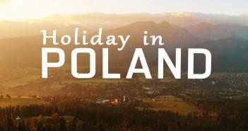 Holiday in Poland - piękna Polska na filmie
