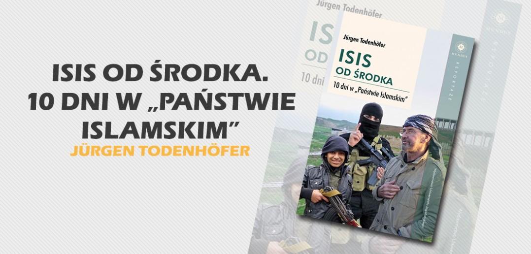 """ISIS od środka. 10 dni w """"Państwie Islamskim"""""""