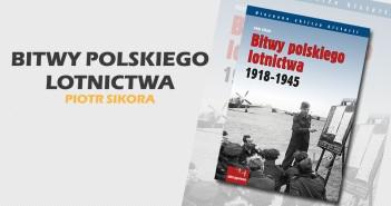 Bitwy polskiego lotnictwa 1918 -1945