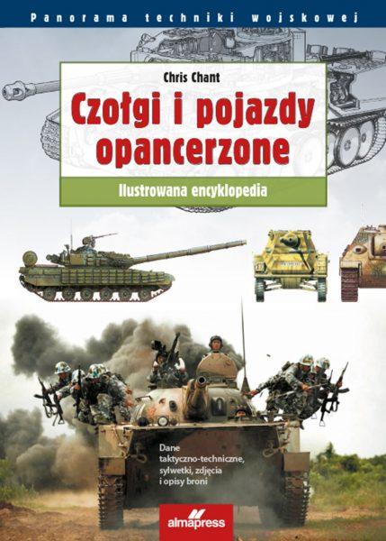 Czołgi i pojazdy opancerzone. Ilustrowana encyklopedia.