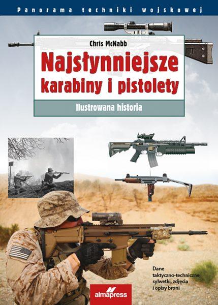 Najsłynniejsze pistolety i karabiny. Ilustrowana historia