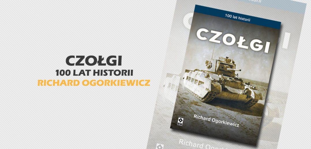 Czołgi - Richard Ogorkiewicz - recenzja
