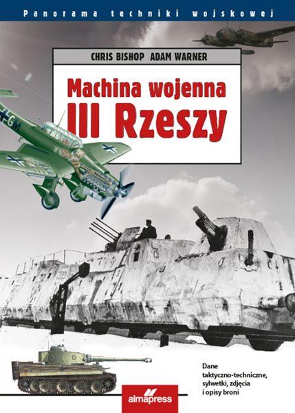 Machina wojenna III Rzeszy - Chris Bishop, Adam Warner
