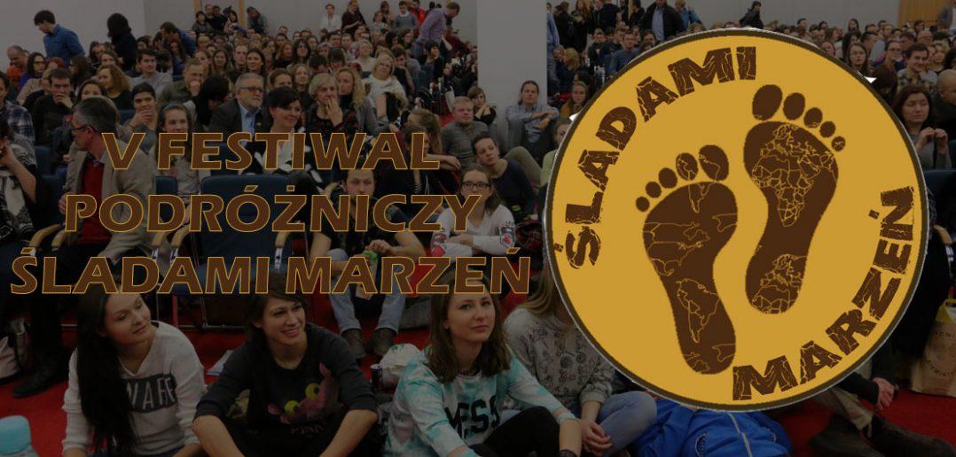 V Festiwal Podróżniczy Śladami Marzeń