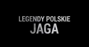 Legendy Polskie - Jaga - Tomasz Bagiński