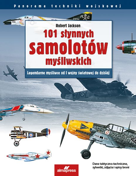 101 słynnych samolotów myśliwskich - Robert Jackson