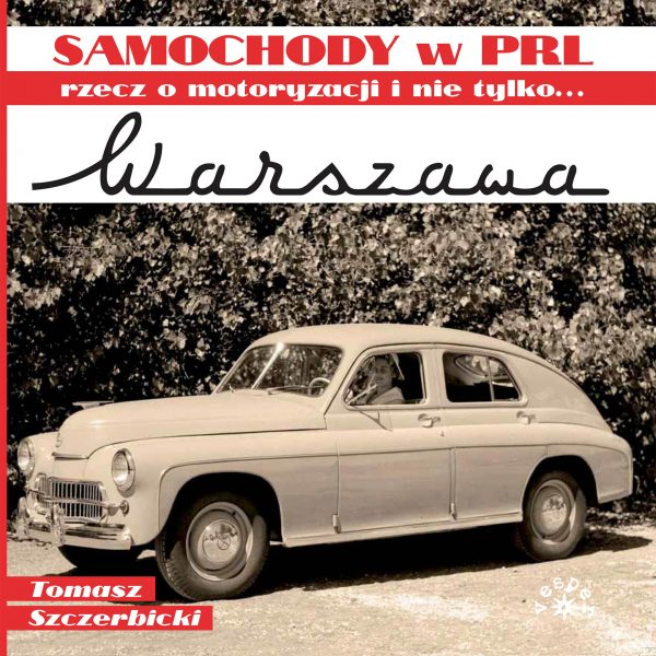 Warszawa - Samochody w PRL - Tomasz Szczerbicki
