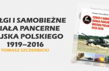 Czołgi i samobieżne działa pancerne Wojska Polskiego 1919–2016