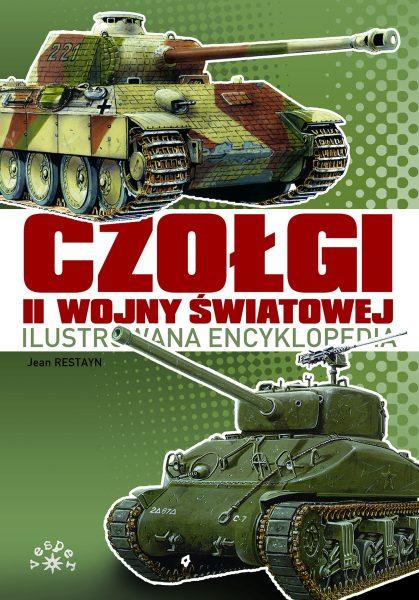 Czołgi II wojny światowej - Ilustrowana encyklopedia