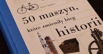 50 maszyn, które zmieniły bieg historii