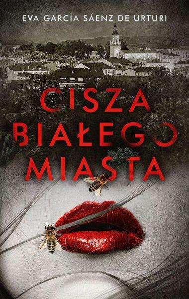 """""""Cisza białego miasta"""" Eva Garcia Saenz de Urturi"""