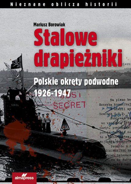 Stalowe Drapieżniki, Polskie okręty podwodne 1926-1947